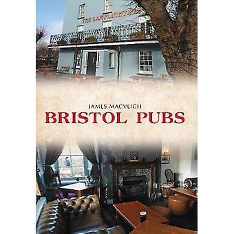 Bristol Pubs door James MacVeigh - 9781445661681 boek