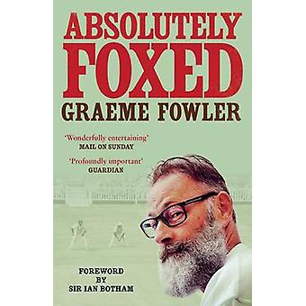 Absolutely Foxed by Graeme Fowler - 9781471142321 Book