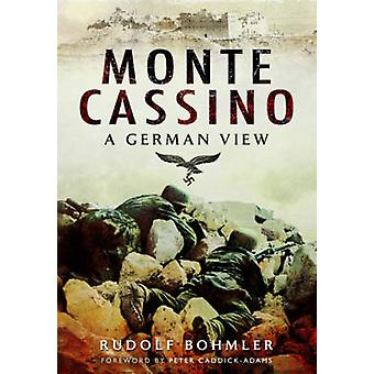 Monte Cassino - niemiecki widok przez Rudolf Bohmler - 9781473828469 książki