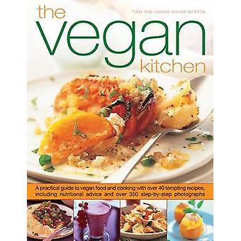 Die vegane Küche - ein praktischer Leitfaden für veganes Essen und Kochen mit O