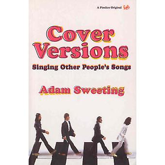 Cover Versions - Singing Other People's Songs by Adam Sweeting - 97818