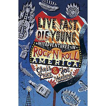 Live Fast - Die Young by Chris Price - Joe Harland - 9781849530491 Bo