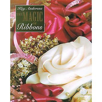 The Magic of Ribbons by Kay Anderson - 9781854861863 Book