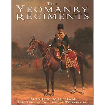 Yeomanry Regiments by P.J.R. Mileham - 9781862271678 Book