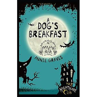 A Dog's Breakfast by Annie Graves - Glenn McElhinney - 9781908195166