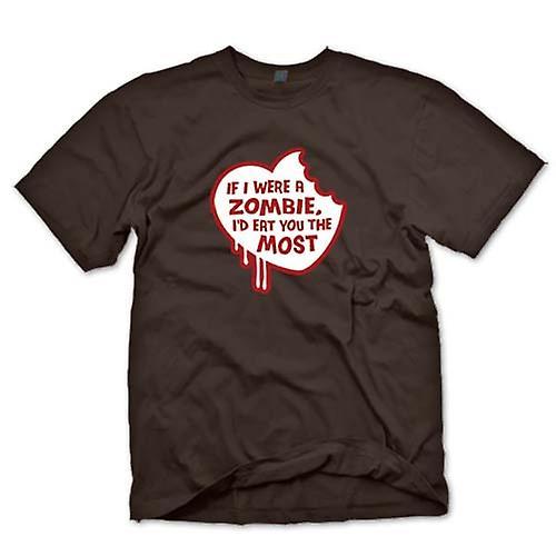 Mens T-shirt-wäre ich ein Zombie, ich würde Sie am meisten Essen