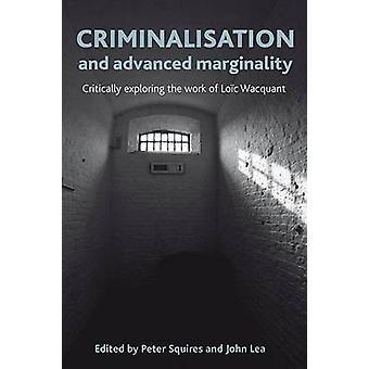 Kriminalisering och avancerade marginalitet - kritiskt utforska Wo