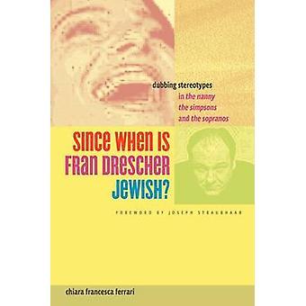 Seit wann ist Fran Drescher jüdischen? -Synchronisation von Stereotypen in der Nanny