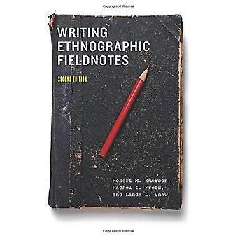 Writing Ethnographic Fieldnotes (Chicago Guides to Writing, Editing and Publishing)