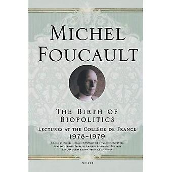 Födelsen av biopolitik: föreläsningar på College de France, 1978-1979