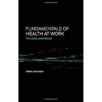 Grunnleggende helse på arbeidsplassen: sosiale dimensjoner