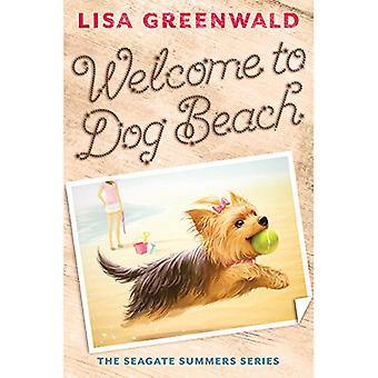 Welcome to Dog Beach (Seagate Summers) (The Segate Summers)