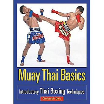 Muay Thai Basics: Introductory Thaiboxing Techniques