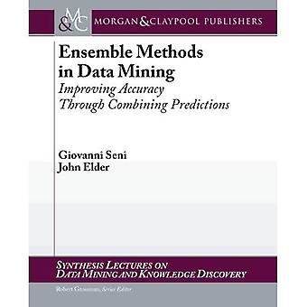 Ensemble Methods in Data Mining: Improving Accuracy Through Combining Predictions