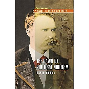 Dawn of Political Nihilism: Nihilist Order v. I (The Nihilist Order)
