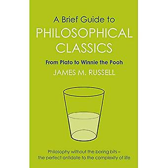 A Brief Guide to Philosophical Classics: From Plato to Winnie the Pooh (Brief Histories)