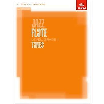 Jazz fløjte Tunes niveau/Grade 1 / Score + del + CD (ABRSM eksamen stykker)