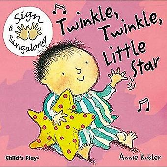 Twinkle, Twinkle, Little Star (Sign & Sing-Along) (BSL) (Sign & Sing-along)
