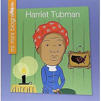 Harriet Tubman Sp (Mi Mini� Biograf�a (My Itty-Bitty Bio): My Early Library)