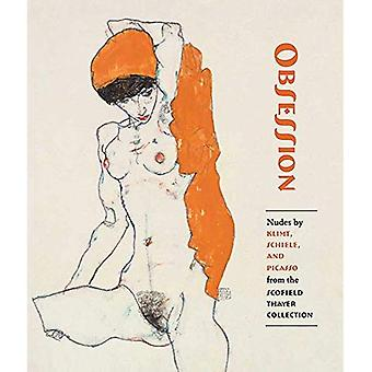 Obsession - Nudes by Klimt, Schiele, and Picasso� from the Scofield Thayer Collection