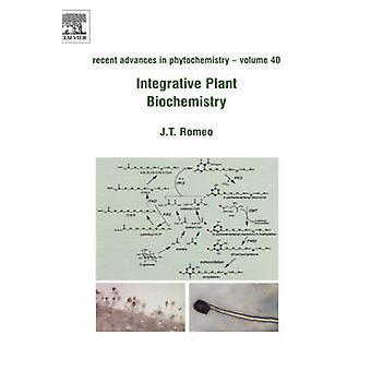 Integrative Plant Biochemistry by Romeo & John T.