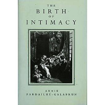 Fødslen af intimitet privatliv og indenlandske liv i tidlig moderne Paris af PardailheGalabrun & Annik