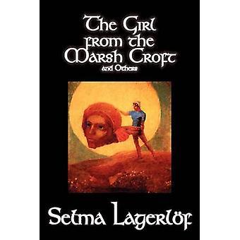 Pige fra Marsh Croft og andre af Selma Lagerlof Fiction noveller af Lagerlof & Selma