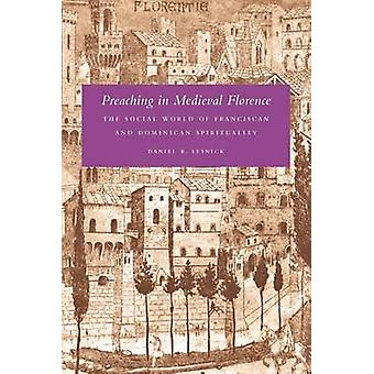 Preaching in Medieval Florence by Lesnick & Daniel R.