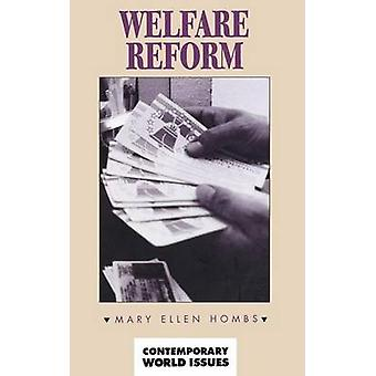 Welfare Reform A Reference Handbook by Hombs & Mary