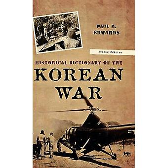 Historical Dictionary of the Korean War by Edwards & Paul M.