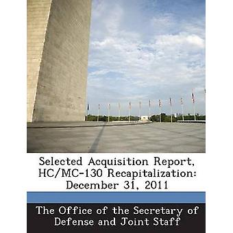 Selected Acquisition Report HcMC130 Recapitalization December 31 2011 by The Office of the Secretary of Defense a