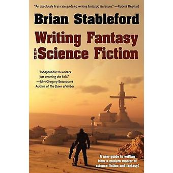 Writing Fantasy and Science Fiction by Stableford & Brian