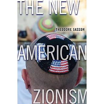 The New American Zionism by Sasson & Theodore