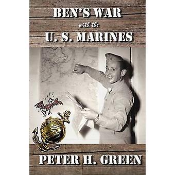 グリーン & ピーターによるアメリカ海兵とのベン戦争