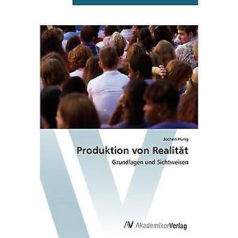 Produktion Von Realitat by Hung Jochen