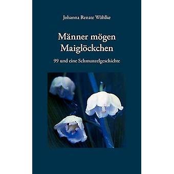 Mnner Mgen Maiglckchen by Whlke & Johanna Renate