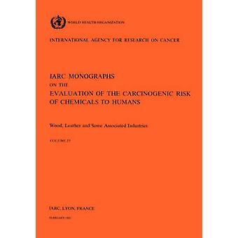 Vol 25 IARC Monographs Wood Leather and Some Associated Industries by IARC