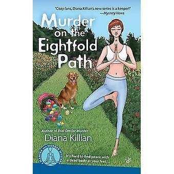 Murder on the Eightfold Path by Diana Killian - 9780425233917 Book