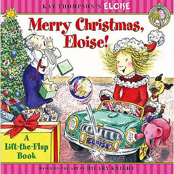 Merry Christmas - Eloise! - A Lift-The-Flap Book by Marc Cheshire - Ca