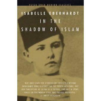 In the Shadow of Islam (New edition) by Isabelle Eberhardt - 97807206