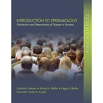 Introduction to Epidemiology - Distribution and Determinants of Diseas