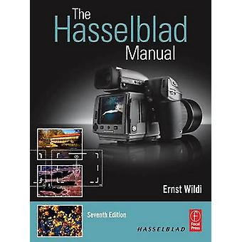 The Hasselblad Manual (7th Revised edition) by Ernst Wildi - 97811389
