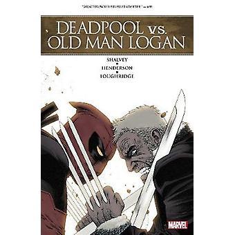 Deadpool Vs. Old Man Logan by Declan Shalvey - 9781302909178 Book