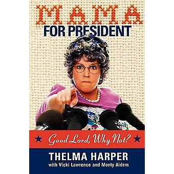 Mama for President - Good Lord - Why Not? by Vicki Lawrence - Monty Ai