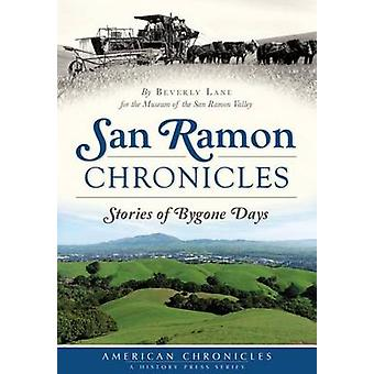 San Ramon Chronicles - Stories of Bygone Days by Beverly Lane - The Mu