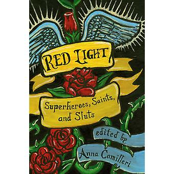Red Light - Superheroes - Saints - and Sluts by Anna Camilleri - 97815