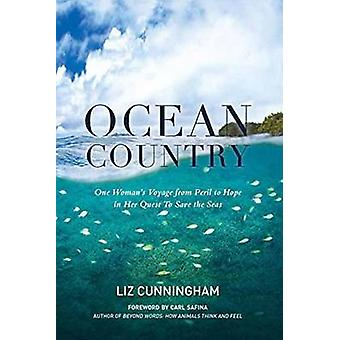 Ocean Country - One Woman's Voyage from Peril to Hope in Her Quest to