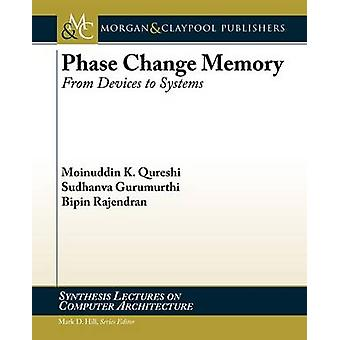 Phase Change Memory - From Devices to Systems by Moinuddin K. Qureshi
