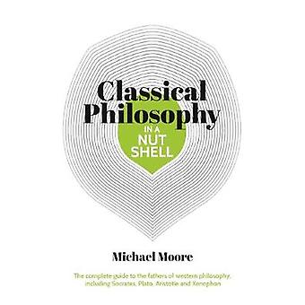 Classical Philosophy in a Nutshell by Classical Philosophy in a Nutsh