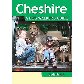 Cheshire - a Dog Walker's Guide by Judy Smith - 9781846743023 Book